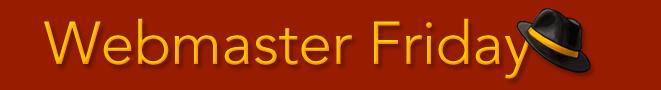 Webmaster Friday